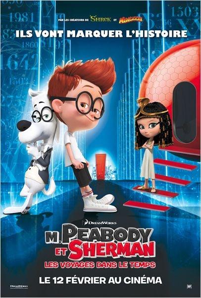 """J'ai adoré """"M. Peabody et Sherman : Les Voyages dans le temps"""""""