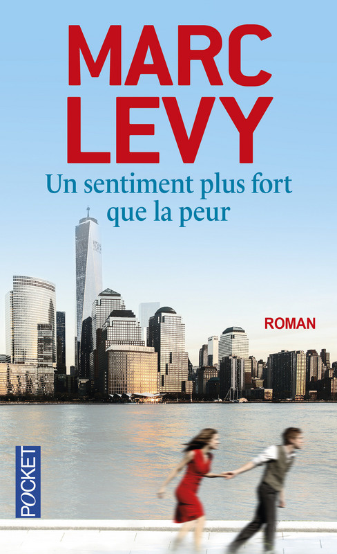 """Un sentiment plus fort que la peur"", de Marc Levy"