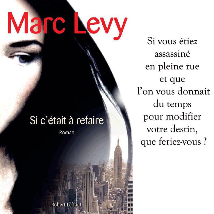 """[Lecture] """"Si c'était à refaire"""", de Marc Levy"""