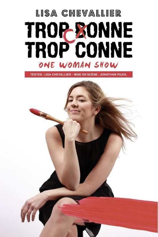 """Trop conne, trop conne"" : le one woman show de Lisa Chevallier"