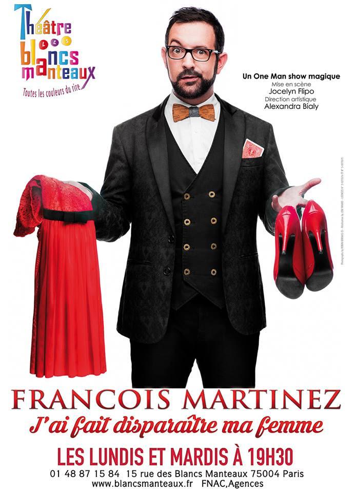 """[One man show] François Martinez dans """"J'ai fait disparaître ma femme"""""""