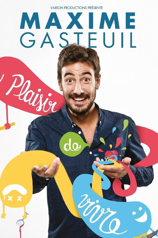 """[One man show] Maxime Gasteuil a le """"Plaisir de vivre"""" communicatif"""