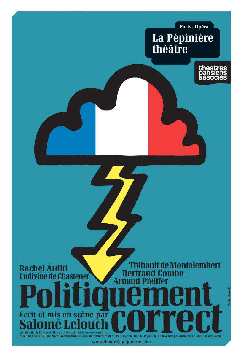 """Affiche de la pièce de théâtre """"Politiquement correct"""""""