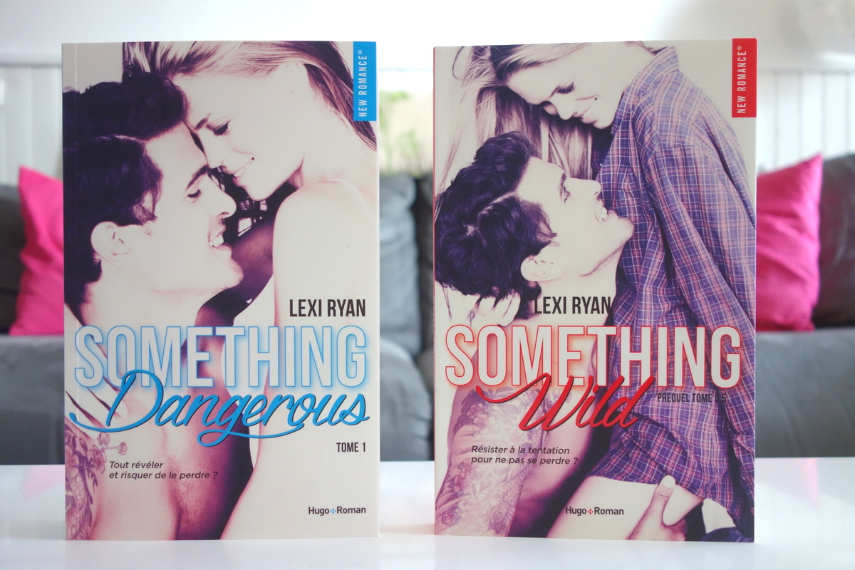 Hugo Roman - Lexi Ryan - Something Dangerous - Something Wild