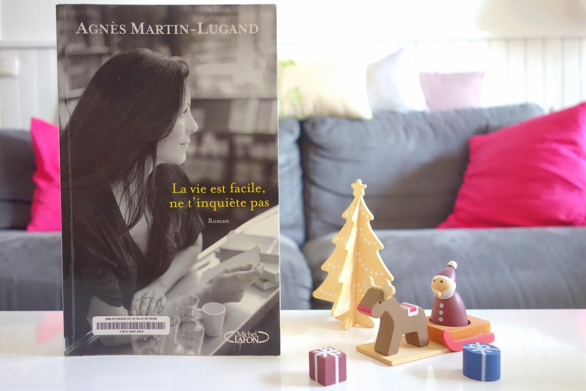 """""""La vie est facile, ne t'inquiète pas"""", Agnès Martin-Lugand - Le blog de Lili"""