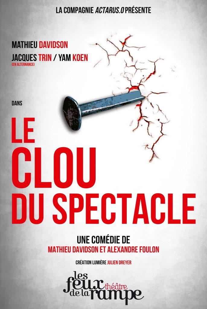 Théâtre Les Feux de la Rampe - Le clou du spectacle