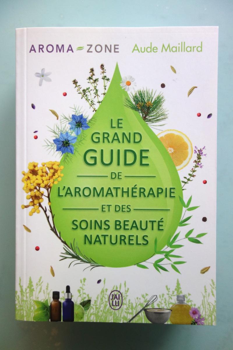 Le grand guide de l'aromathérapie d'Aude Maillard - Aroma-zone