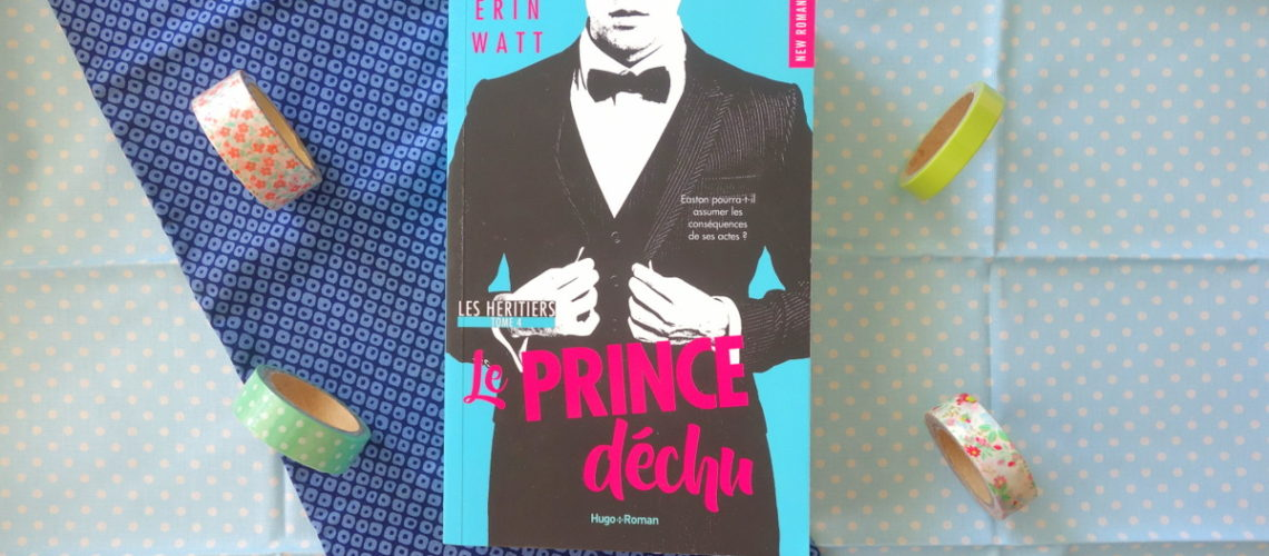 Le Prince déchu, tome 4 de la saga d'Erin Watt Les Héritiers