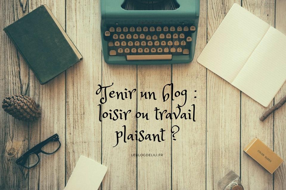 Tenir un blog : loisir ou travail plaisant ?