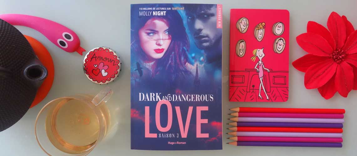 Dark and dangerous love saison 3 - Molly Night - Hugo New romance