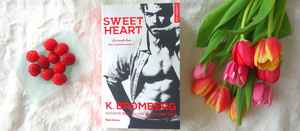 Sweet heart - K. Bromberg - Hugo new romance - Blog culture