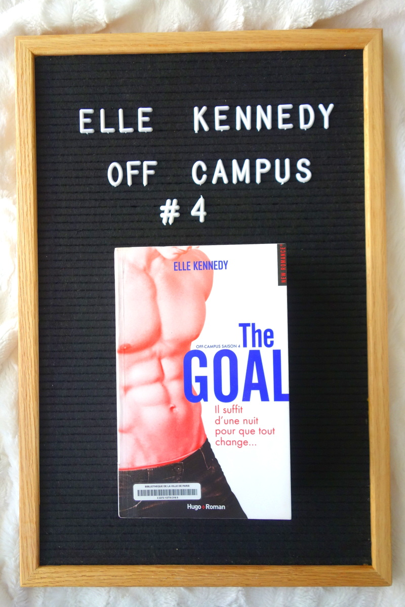 Saga off campus, saison 4 - The goal - Elle Kennedy