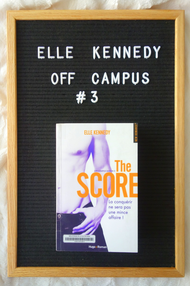 """The score"" d'Elle Kennedy, 3e tome de la saga Off-campus"