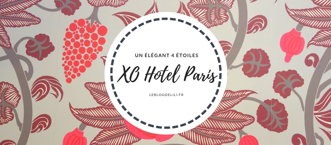 XO hotel Paris - Le blog de Lili