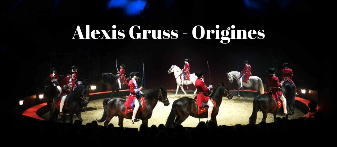 Cirque Alexis Gruss - Spectacle Origines