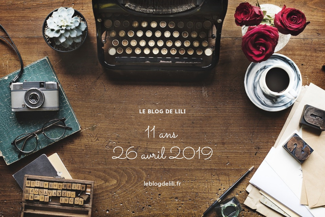 26 avril 2019 - 11 ans blog de Lili
