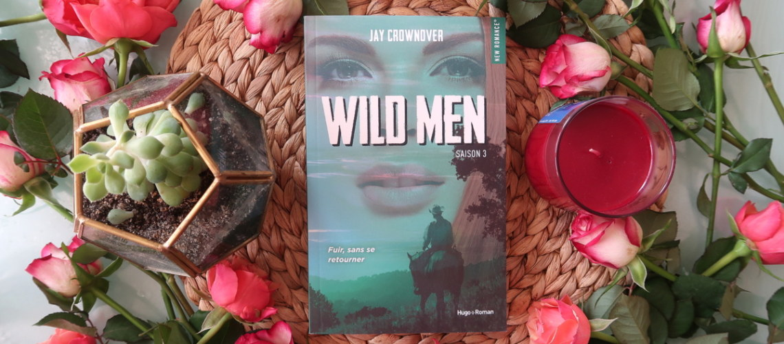 Wild men Saison 3 - Jay Crownover